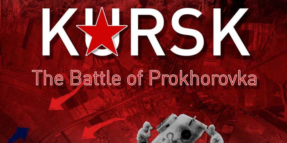Kursk: The Battle of Prokhorovka
