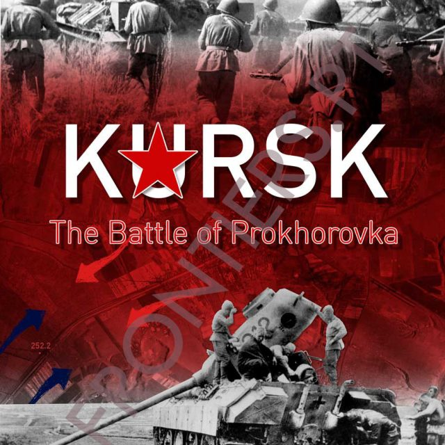 Kursk: The Battle of Prokhorovka
